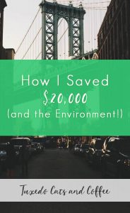 How I Saved $20,000 (and the Environment!)