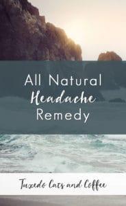 All Natural Headache Remedy