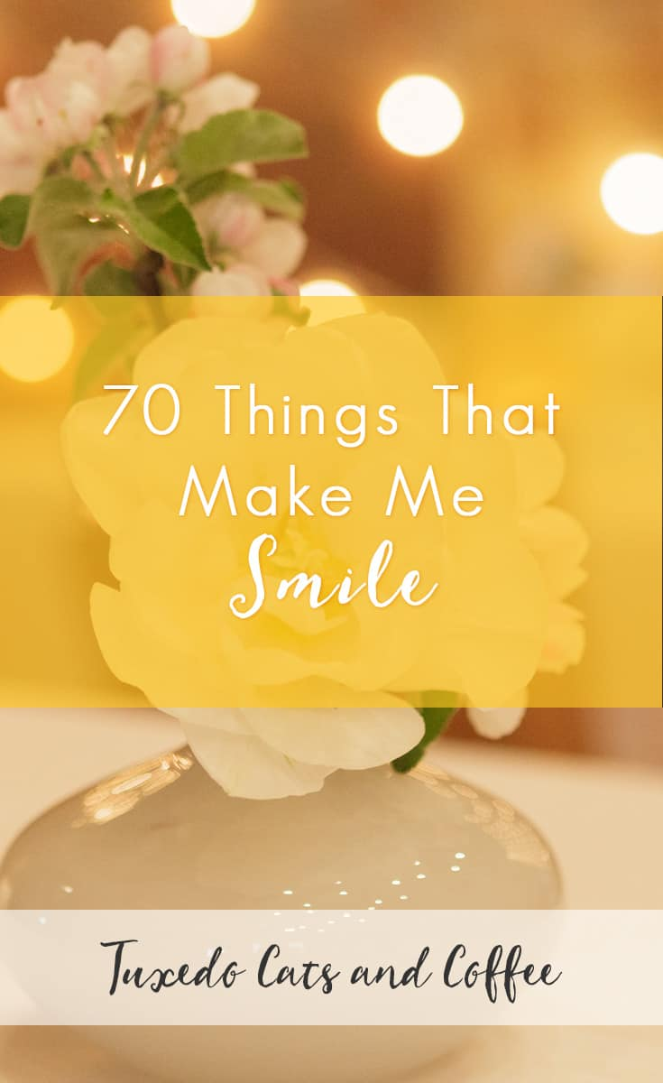 70 things that make me smile