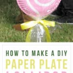 How to Make a DIY Paper Plate Lollipop
