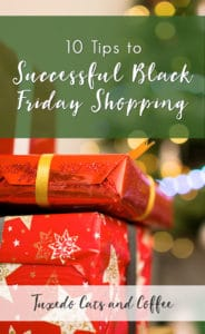Black Friday, the day after Thanksgiving, is considered the unofficial start of the Christmas holiday shopping season. It is typically one of the busiest shopping days of the year and retailers know it. Here are 10 tips for successful Black Friday shopping.