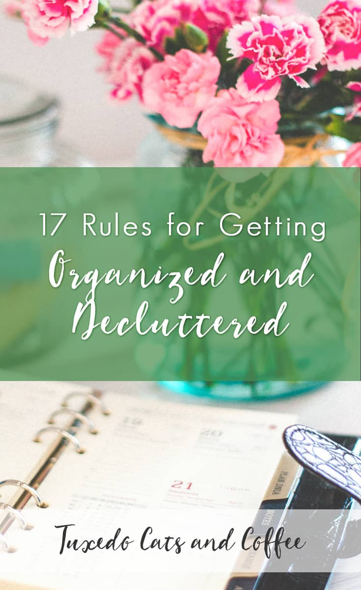 What would it take to get your life decluttered and organized? That might be a tall order for many of us, but the truth is, we could do it in bursts and spurts, using a handful of easy-to-follow rules. The other day I wrote about the idea of setting rules instead of goals … today I want to share 17 rules for getting organized and decluttered.