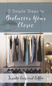 5 Simple Steps to Declutter Your Closet