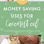 18 Money Saving Uses for Coconut Oil