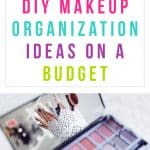 8 DIY Makeup Organization Ideas on a Budget