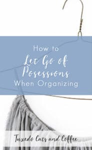 How to Let Go of Possessions When Organizing