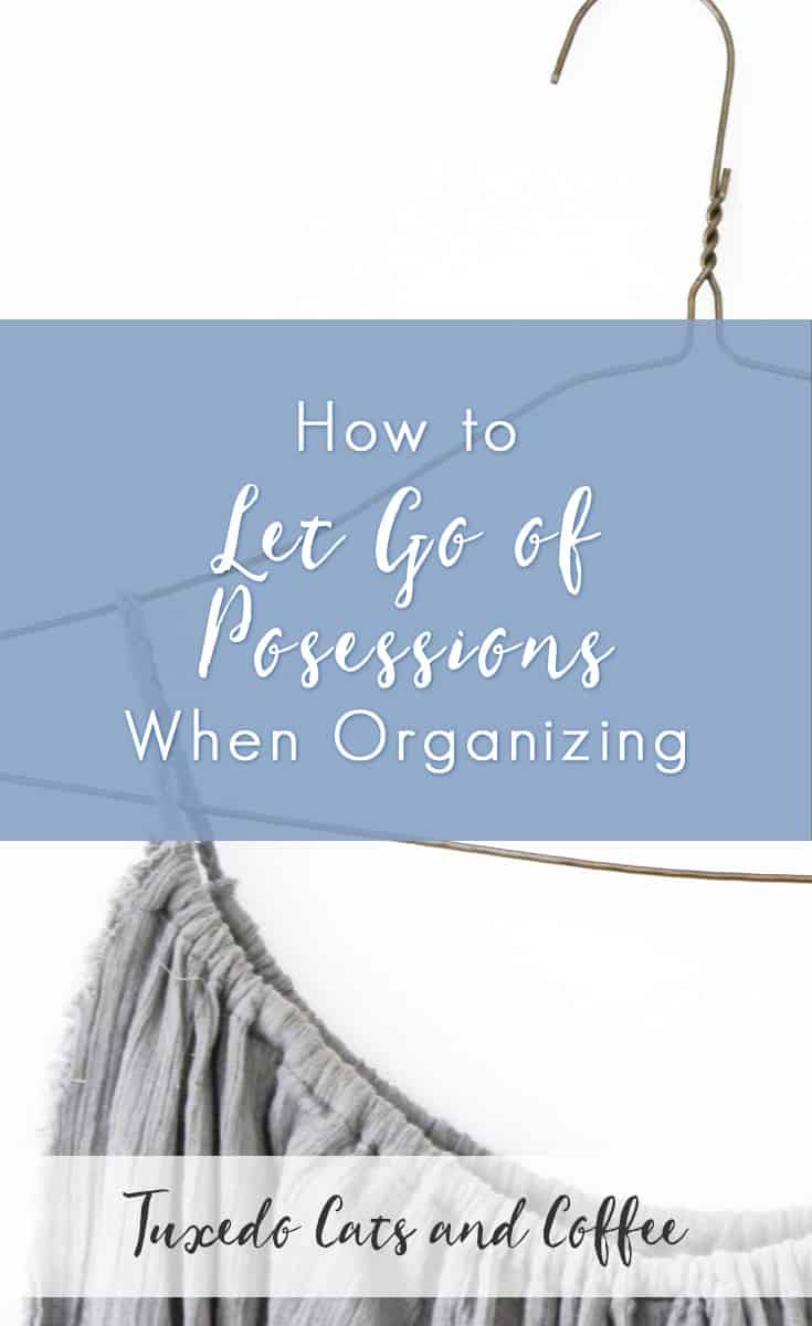 One of the hardest things about becoming minimalist, for most people, is letting go of possessions. It's tough, I won't lie. Letting go can be an amazing release, and when you do, you'll feel liberated and light. But allowing yourself to let go is an emotional thing, and as with anything emotional, it's not always simple. Here's how to let go of possessions when organizing.