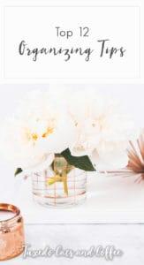 Top 12 Organizing Tips