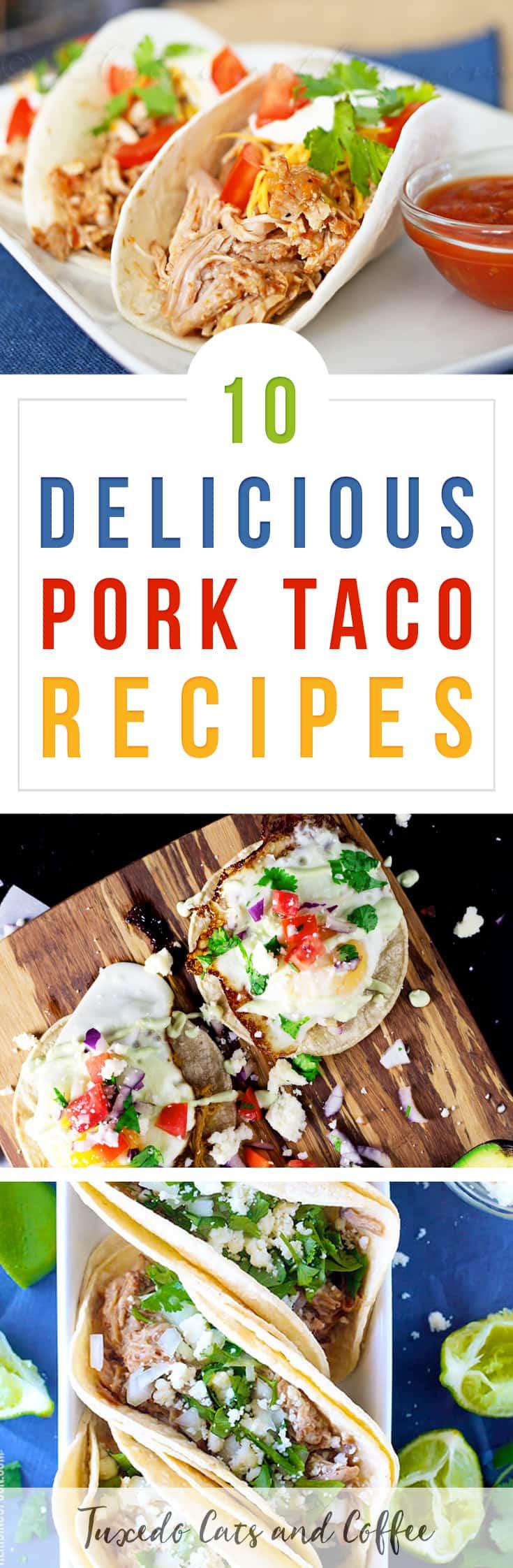 10 Delicious Pork Taco Recipes - Tuxedo Cats and Coffee