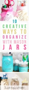 Looking for a frugal and cute way to organize your home with items you probably already have? Here are 10 clever ways to organize with mason jars around your home.