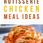 11 Cheap & Easy Rotisserie Chicken Meal Ideas