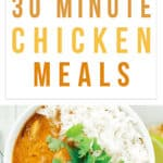 14 Quick & Easy 30 Minute Chicken Meals