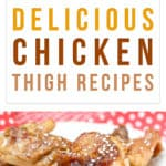 15 Knee-Slappingly Delicious Chicken Thigh Recipes