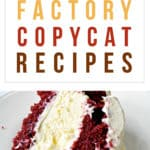 16+ Cheesecake Factory Copycat Recipes
