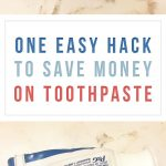 One Easy Hack to Save Money on Toothpaste
