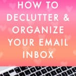 How to Declutter and Organize Your Email Inbox