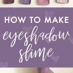 How to Make Eyeshadow Slime
