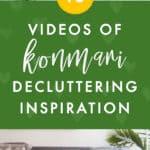15 Videos for Konmari Decluttering Inspiration