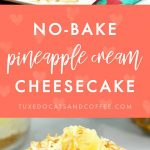 No-Bake Pineapple Cream Cheesecake