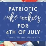 Patriotic Cake Cookies for 4th of July