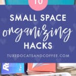 10 Small Space Organizing Hacks