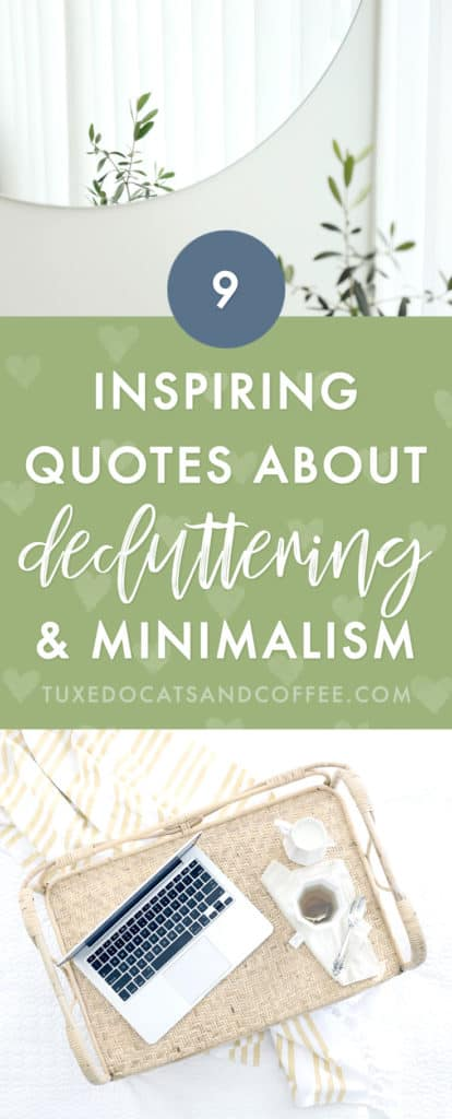 Sometimes we buy things and fill our homes with junk because we think they'll make us happy, when in reality, stuff does not make us happy. So we end up with houses full of clutter wondering where our space and money went. But there's a better way to live. Here are 9 quotes about decluttering and minimalism from Francine Jay, an author and blogger.