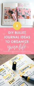 8 DIY Bullet Journal Ideas to Organize Your Life
