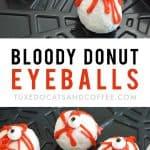 Bloody Donut Eyeballs